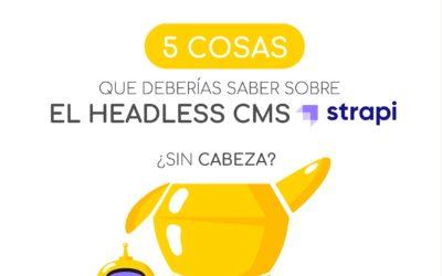 5 ventajas de Strapi – Headless CMS
